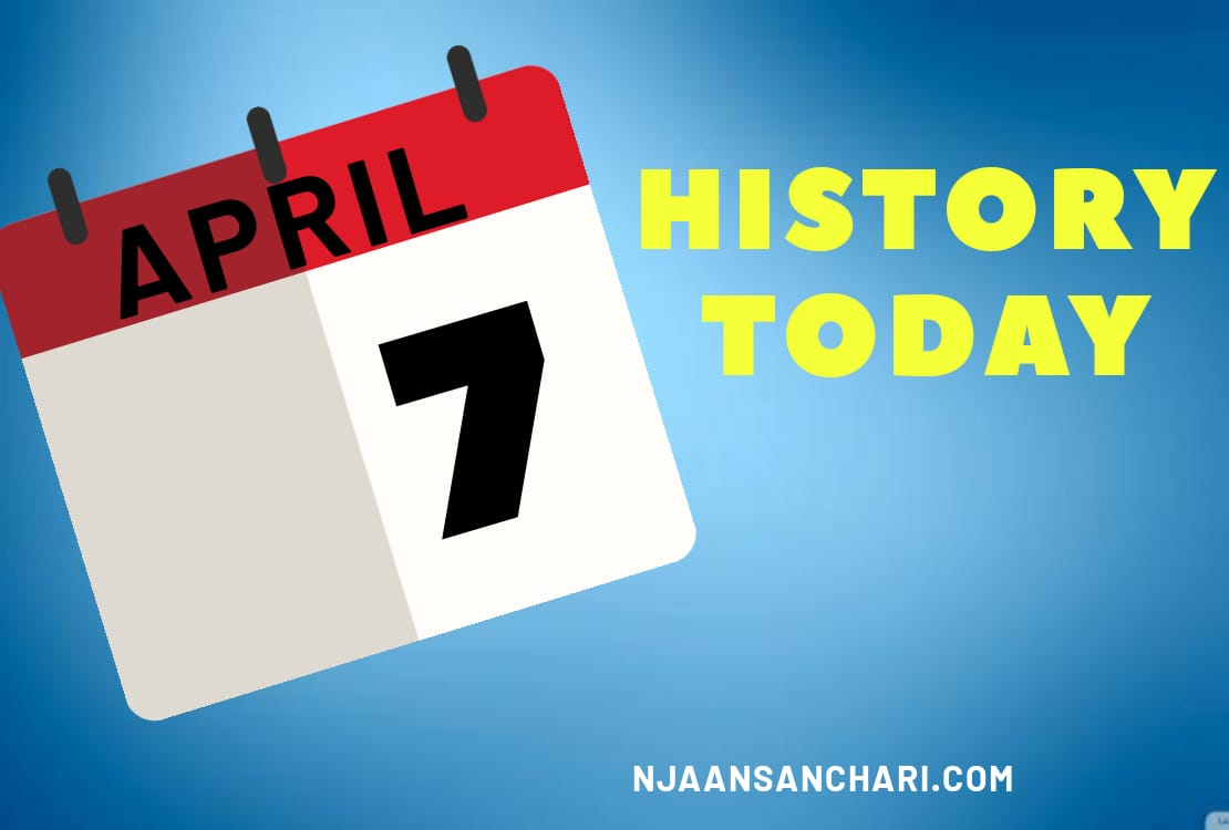 HISTORY TODAY APRIL 7