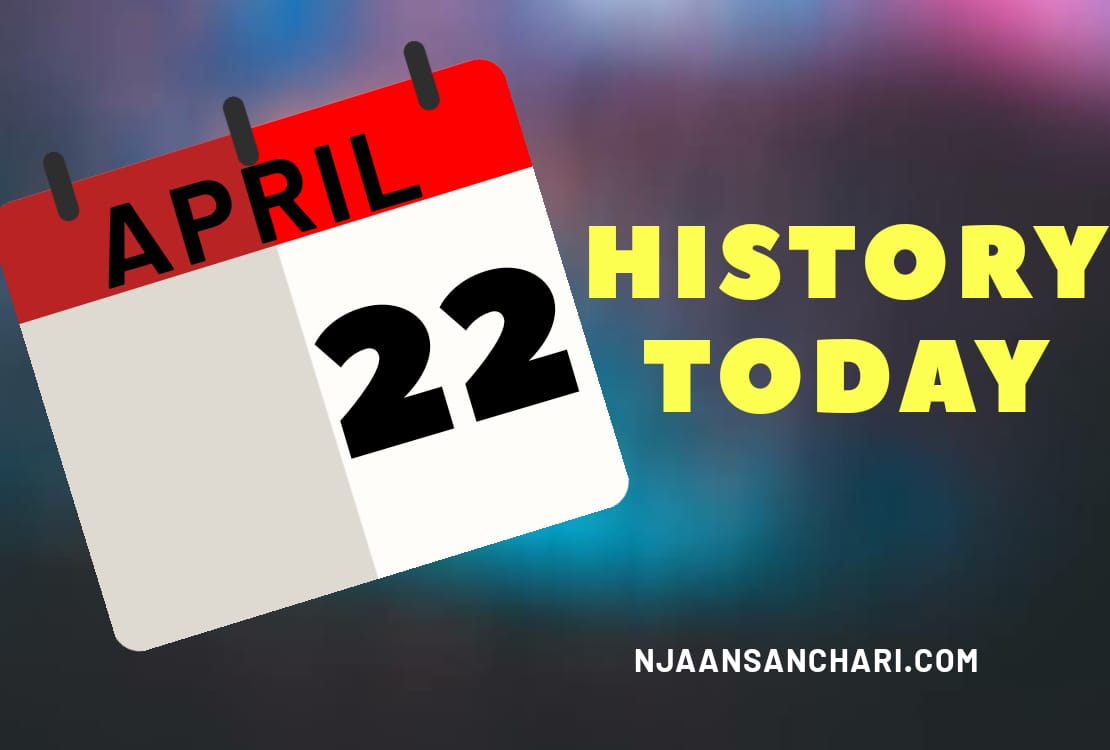 HISTORY TODAY APRIL 22