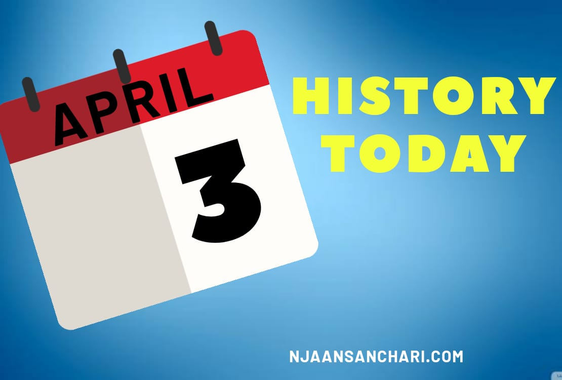 HISTORY TODAY APRIL 3