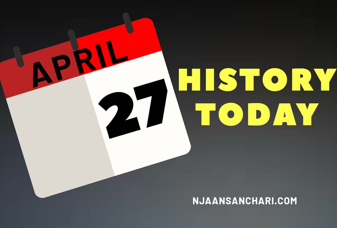 HISTORY TODAY APRIL 27
