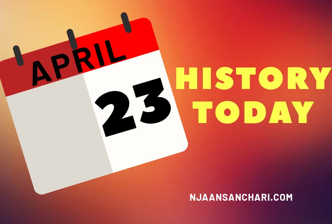 HISTORY TODAY APRIL 23