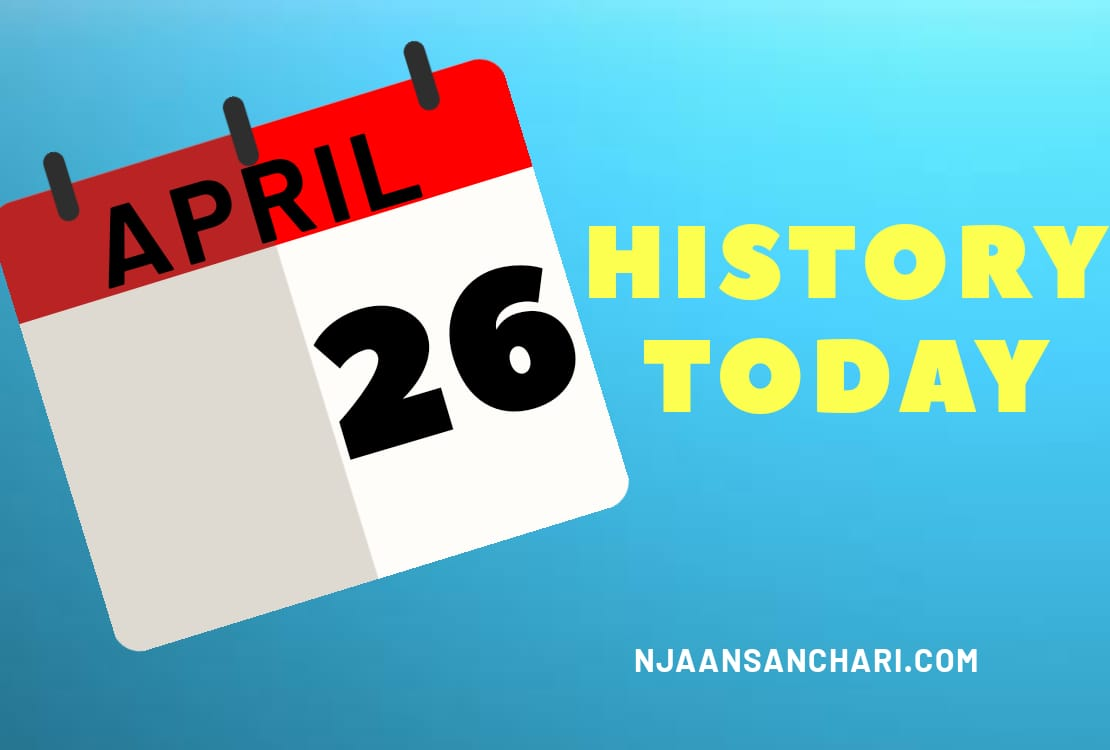 HISTORY TODAY APRIL 26