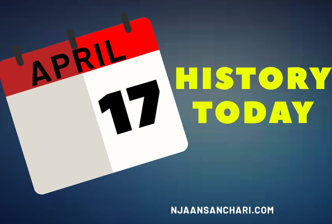 HISTORY TODAY APRIL 17