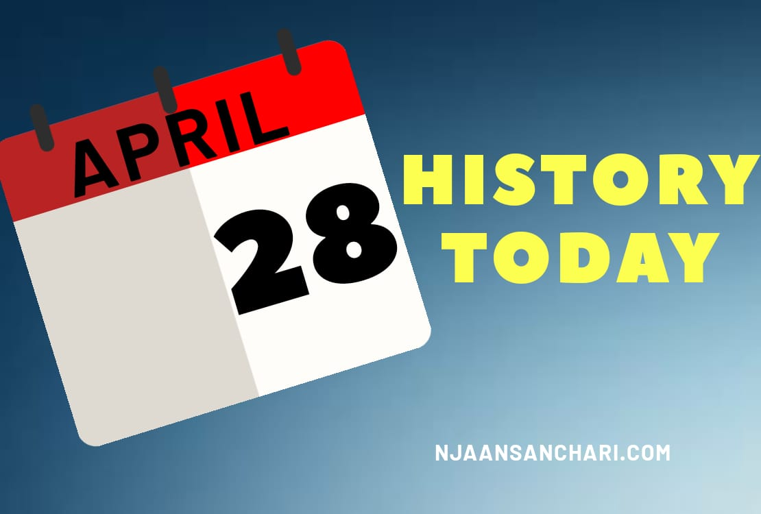 HISTORY TODAY APRIL 28