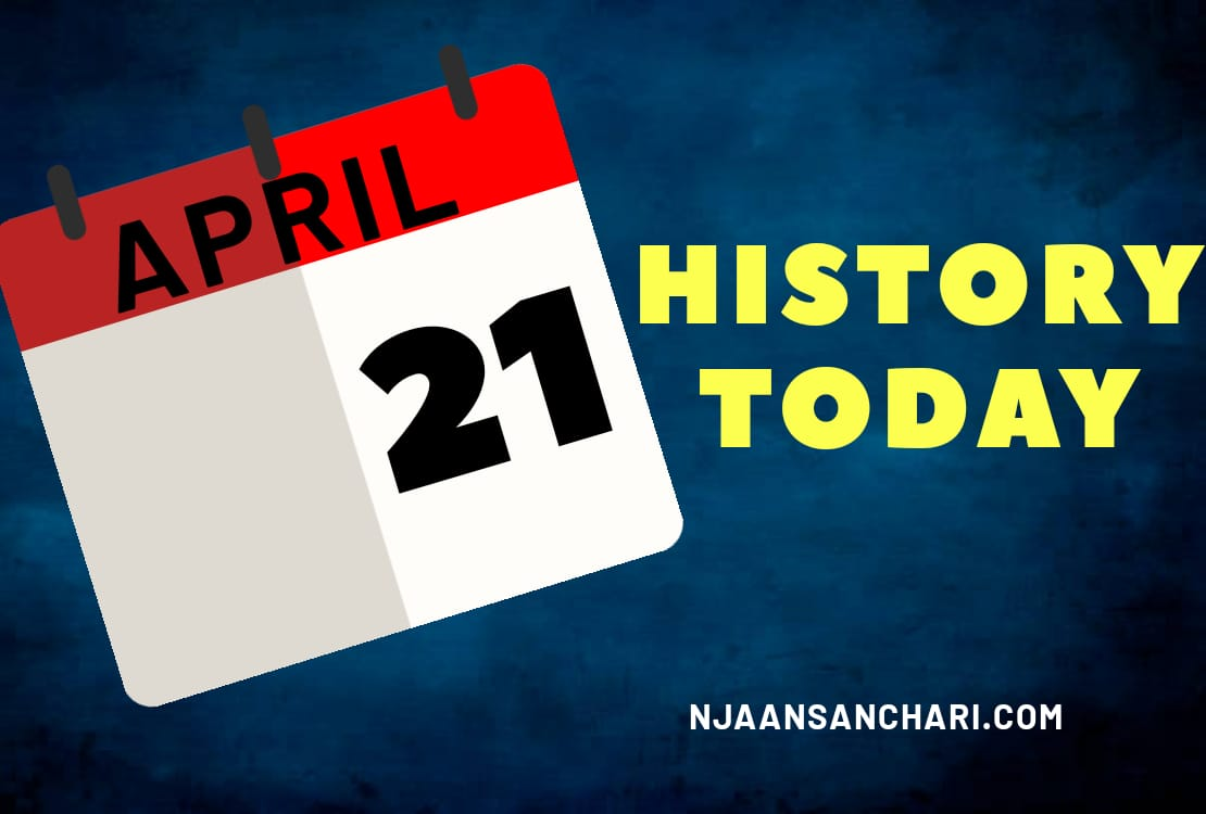 HISTORY TODAY APRIL 21