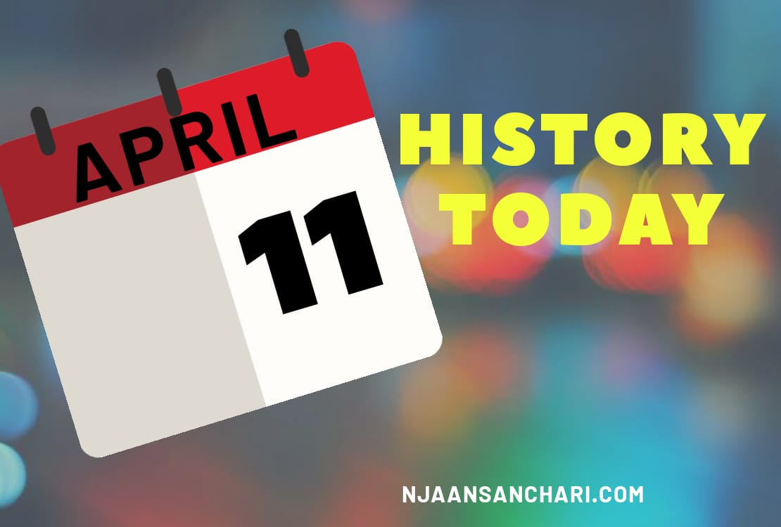 HISTORY TODAY APRIL 11