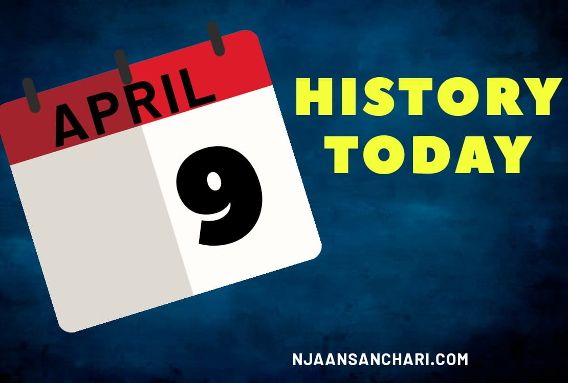 HISTORY TODAY APRIL 9