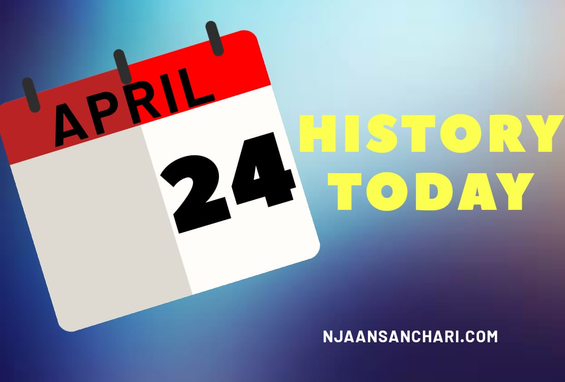 HISTORY TODAY APRIL 24
